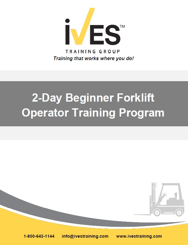 2 Day Beginner Forklift Operator Training Ives Training Group