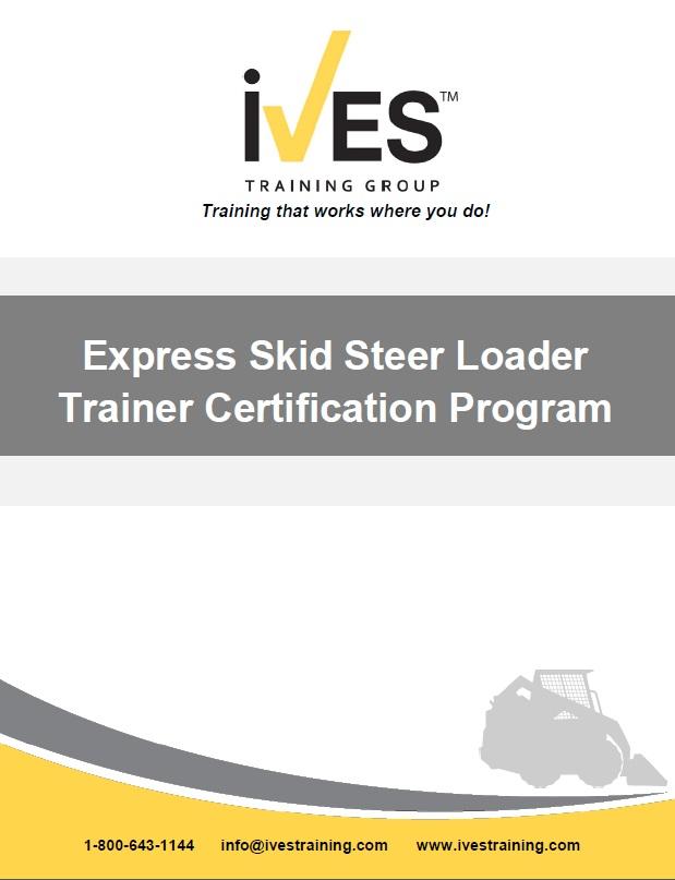 express skid steer loader trainer certification  u00b7 ives