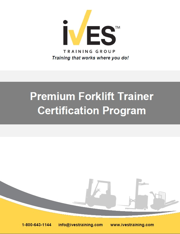 Premium Forklift Trainer Certification Ives Training Group